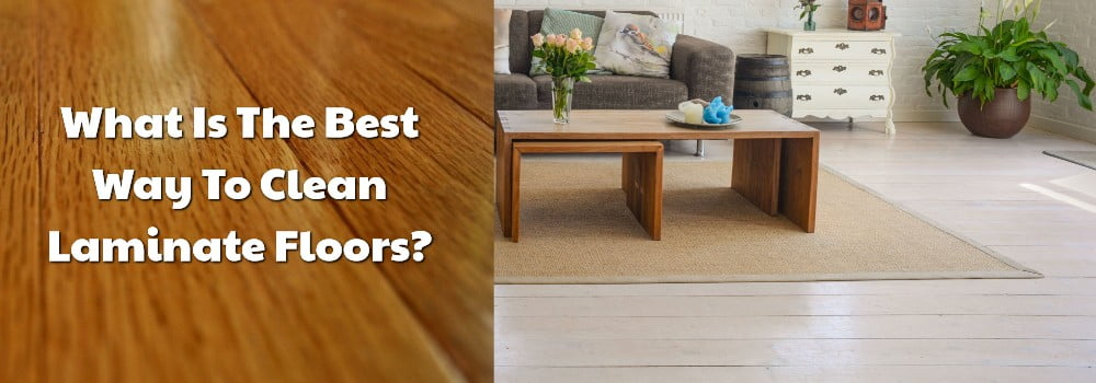 What Is The Best Way To Clean Laminate Floors